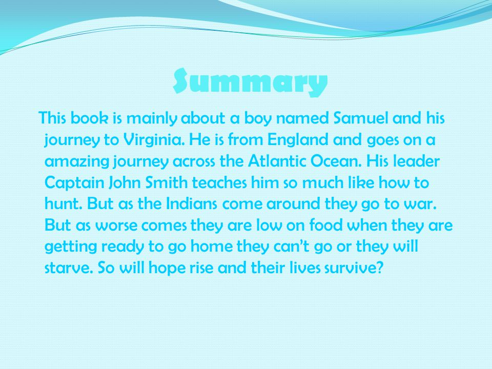 Summary This book is mainly about a boy named Samuel and his journey to Virginia.