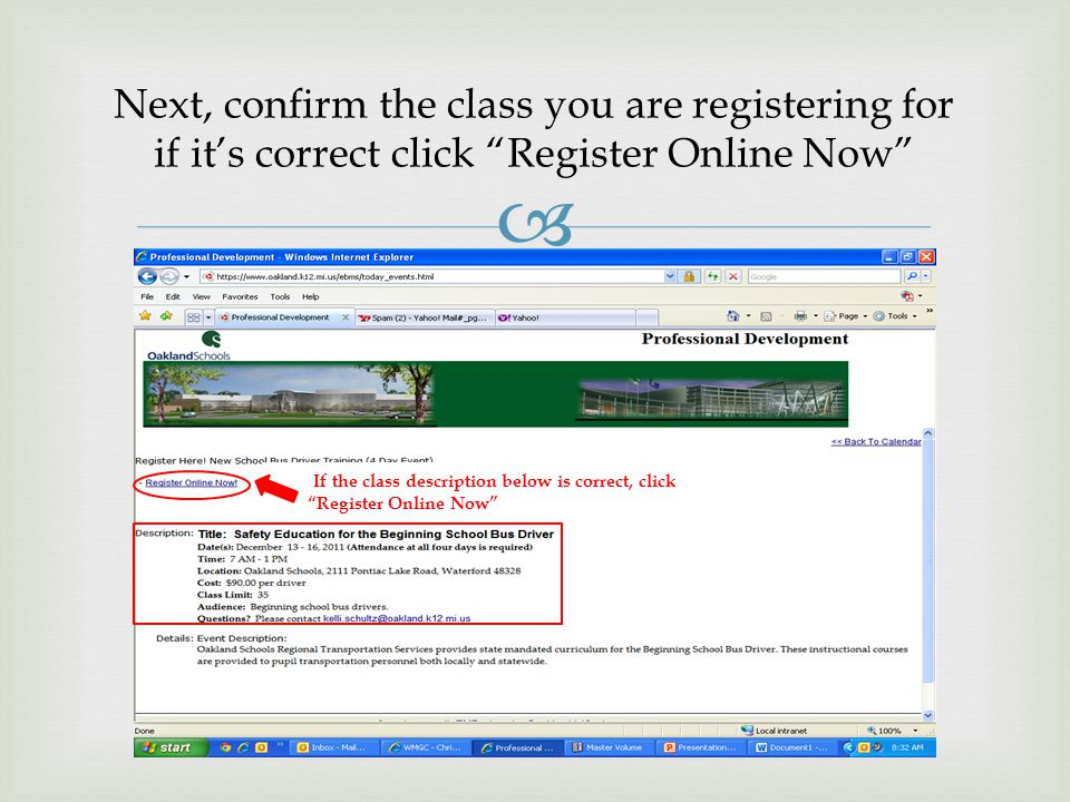  Next, confirm the class you are registering for if it's correct click Register Online Now If the class description below is correct, click Register Online Now