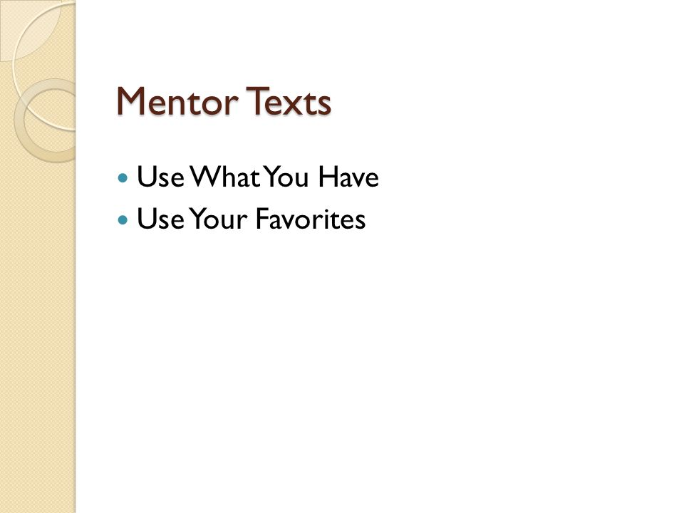 Mentor Texts Use What You Have Use Your Favorites