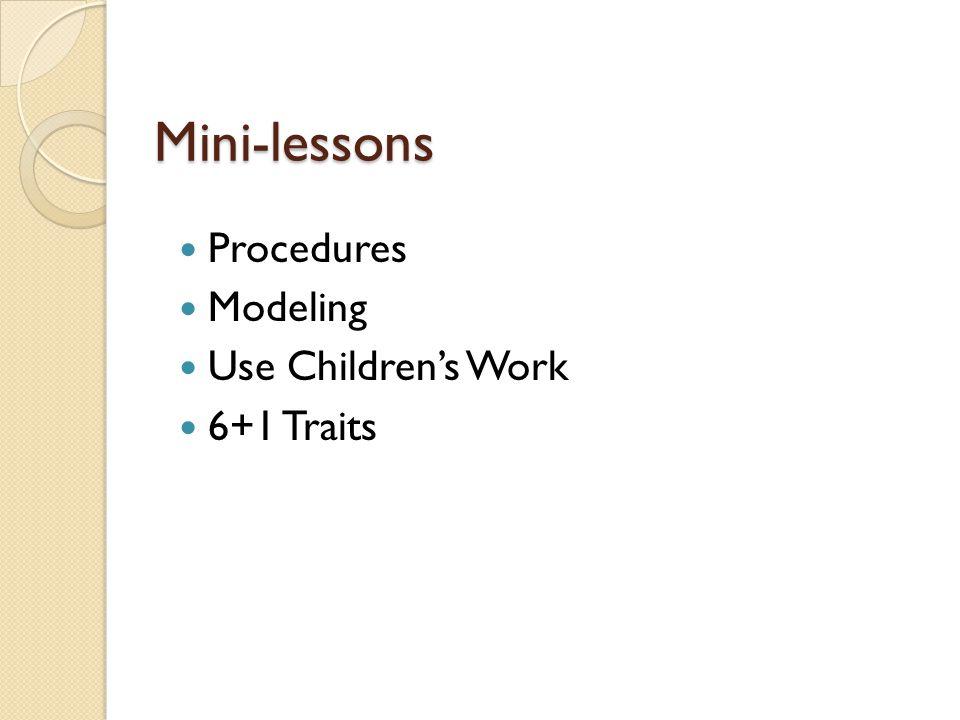 Mini-lessons Procedures Modeling Use Children's Work 6+1 Traits