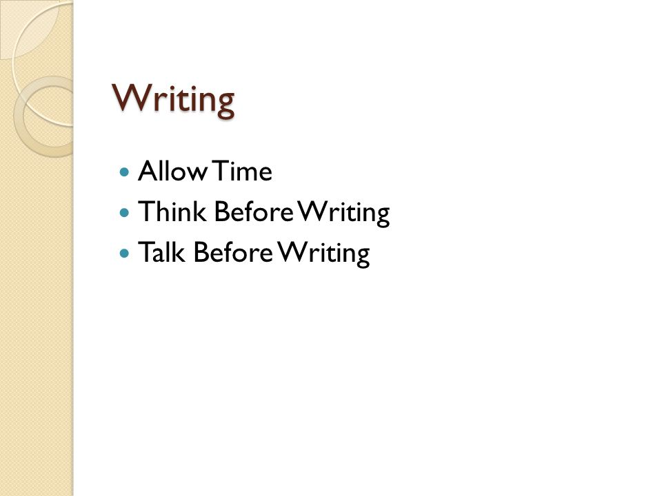 Writing Allow Time Think Before Writing Talk Before Writing