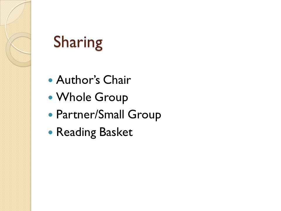 Sharing Author's Chair Whole Group Partner/Small Group Reading Basket