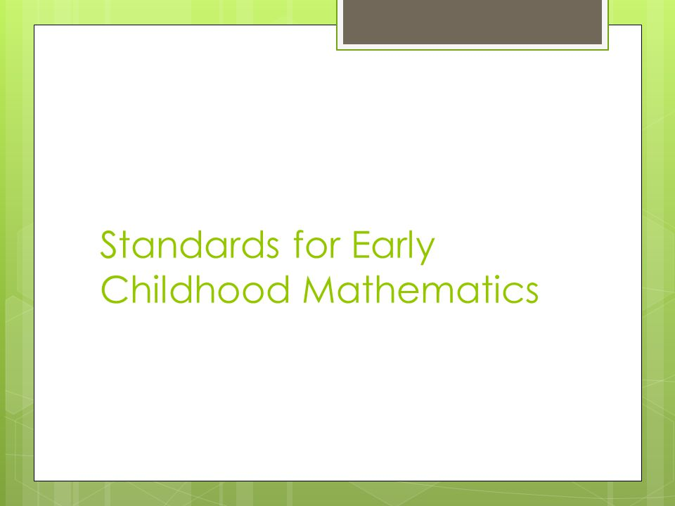 Standards for Early Childhood Mathematics