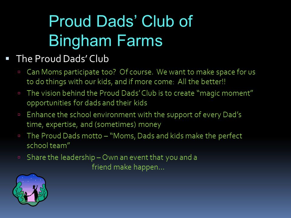  The Proud Dads' Club  Can Moms participate too.