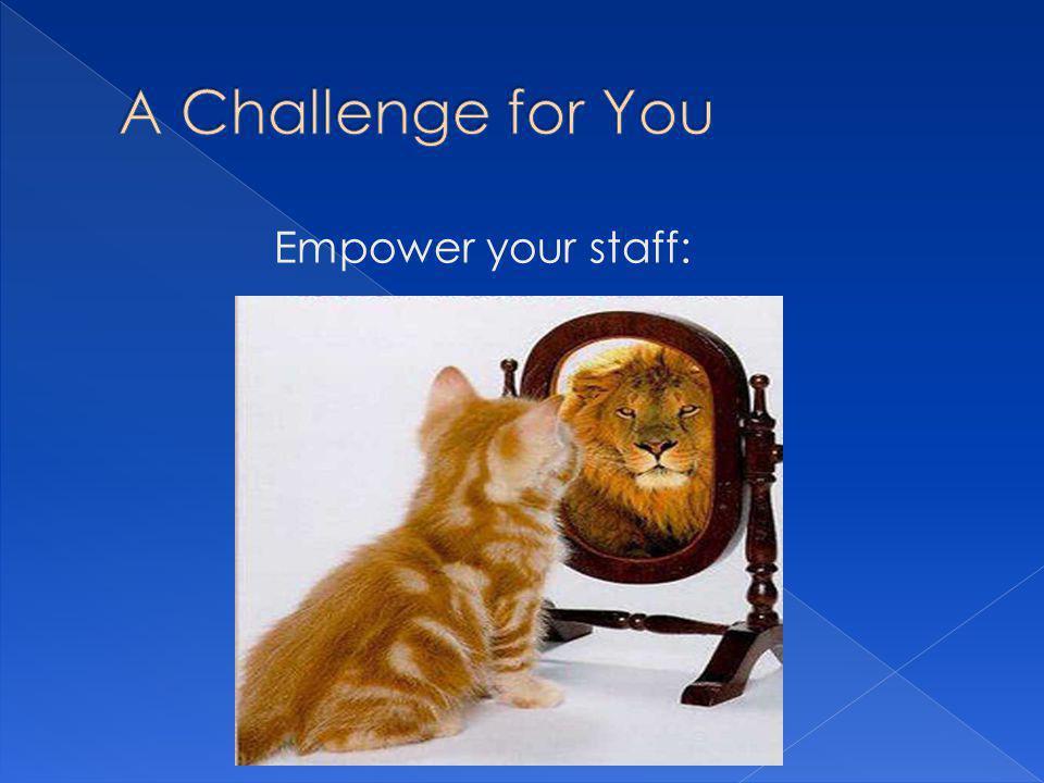 Empower your staff: