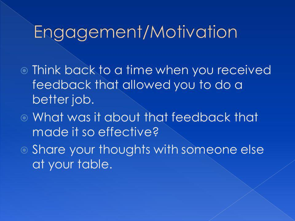  Think back to a time when you received feedback that allowed you to do a better job.