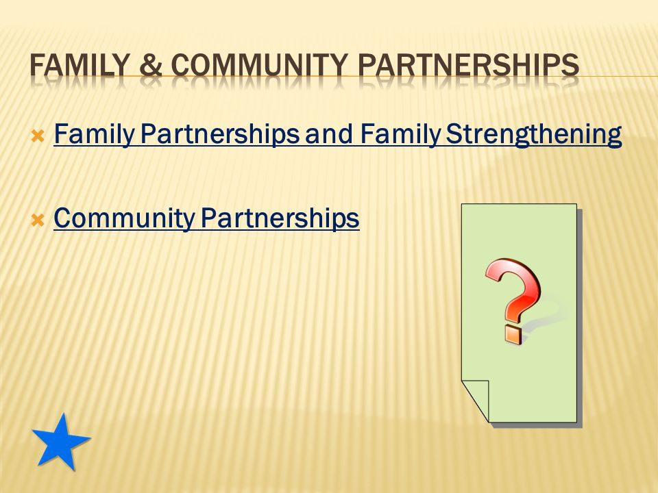  Family Partnerships and Family Strengthening  Community Partnerships