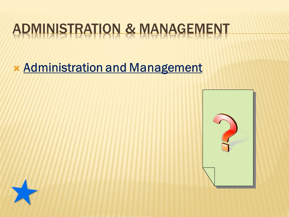  Administration and Management