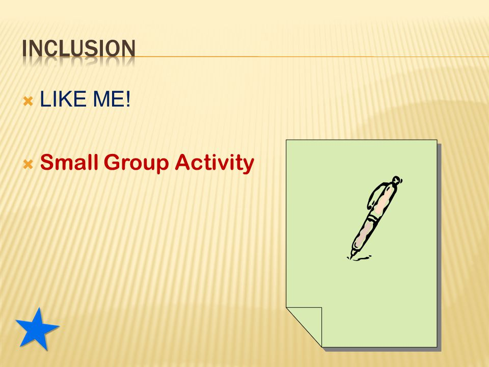  LIKE ME!  Small Group Activity