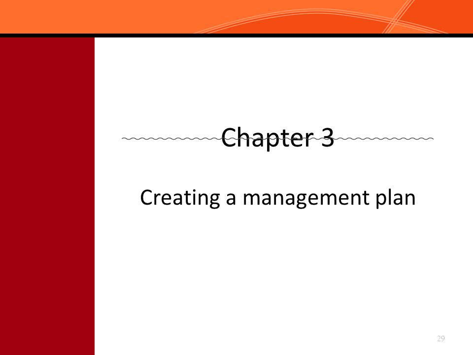 Chapter 3 Creating a management plan 29