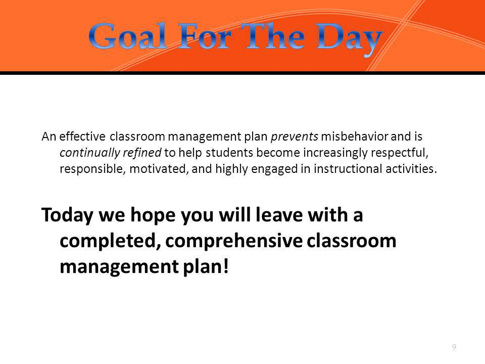 The Big Picture An effective classroom management plan prevents misbehavior and is continually refined to help students become increasingly respectful