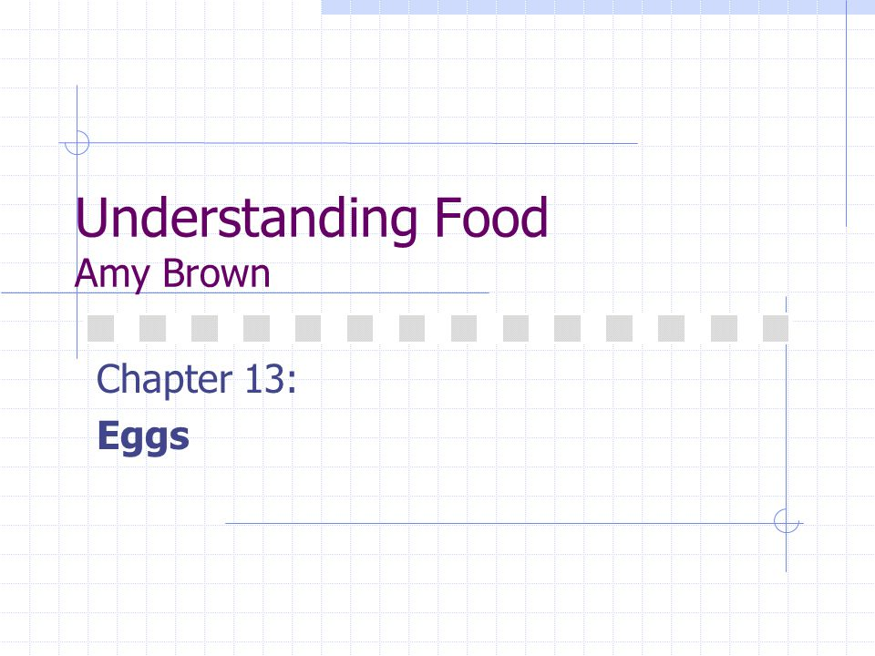Understanding Food Amy Brown Chapter 13: Eggs