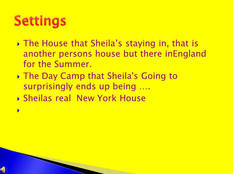  Sheila, a New York city girl who doesn t want to go to Tarrytown.