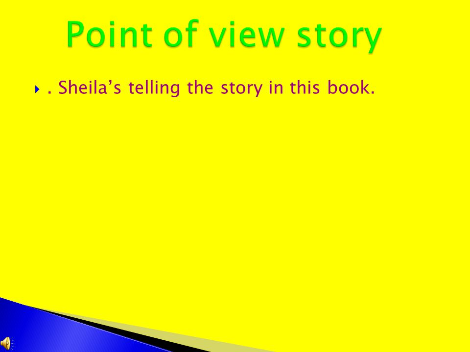  1.Sheila finds out that her family is going to a different town, for half of her summer!.