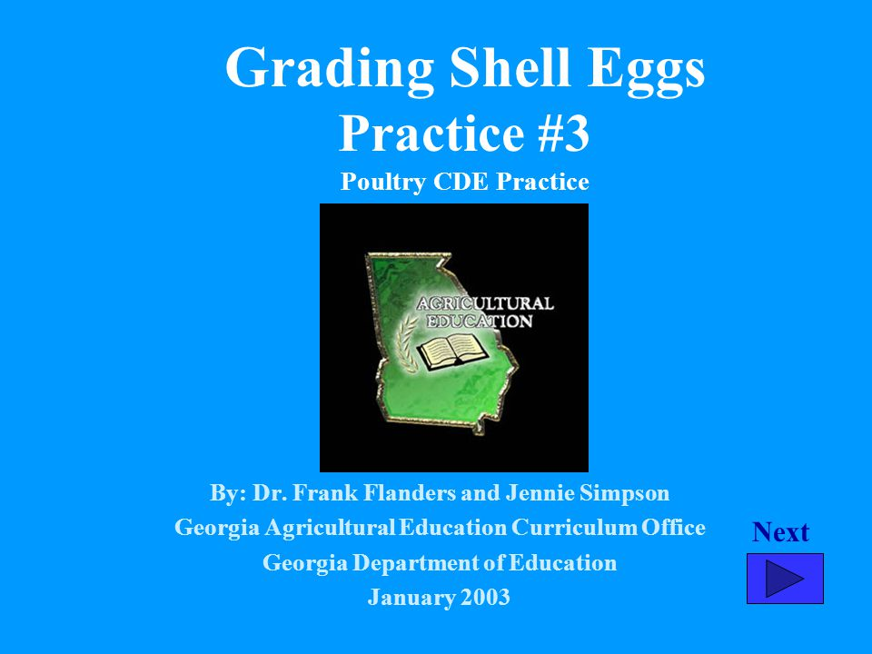 Grading Shell Eggs Practice #3 Poultry CDE Practice By: Dr. Frank Flanders and Jennie Simpson Georgia Agricultural Education Curriculum Office Georgia