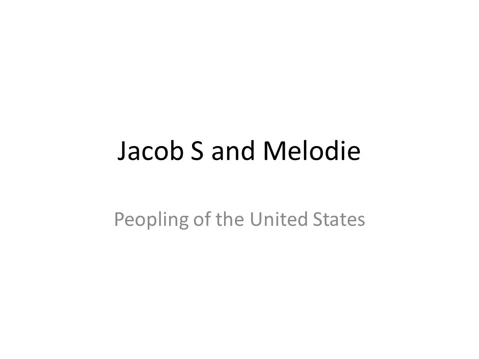Jacob S and Melodie Peopling of the United States
