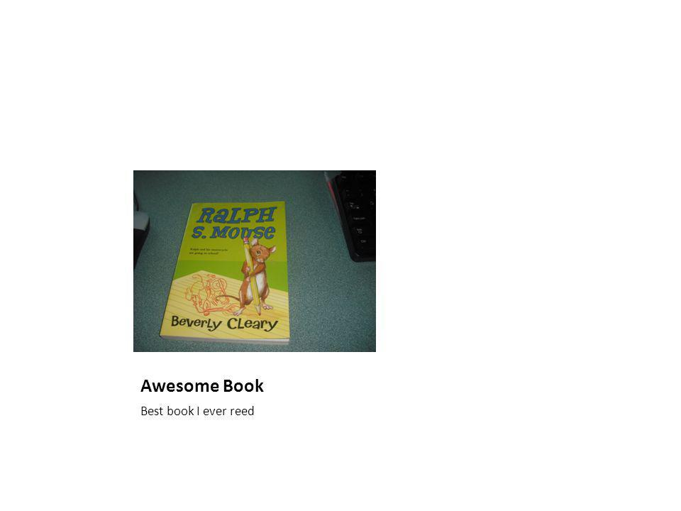 Awesome Book Best book I ever reed