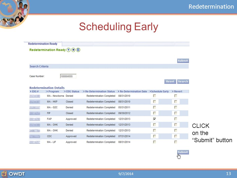 "Redetermination Scheduling Early 9/7/2014 13 CLICK on the ""Submit"" button"