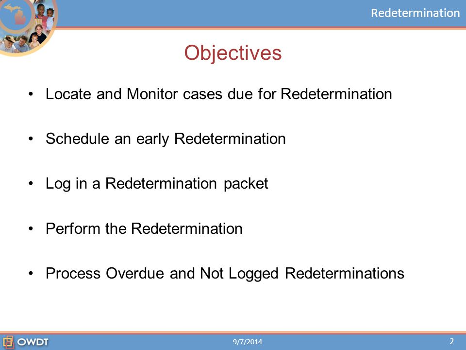 Redetermination Scheduling Early 9/7/2014 13 CLICK on the Submit button