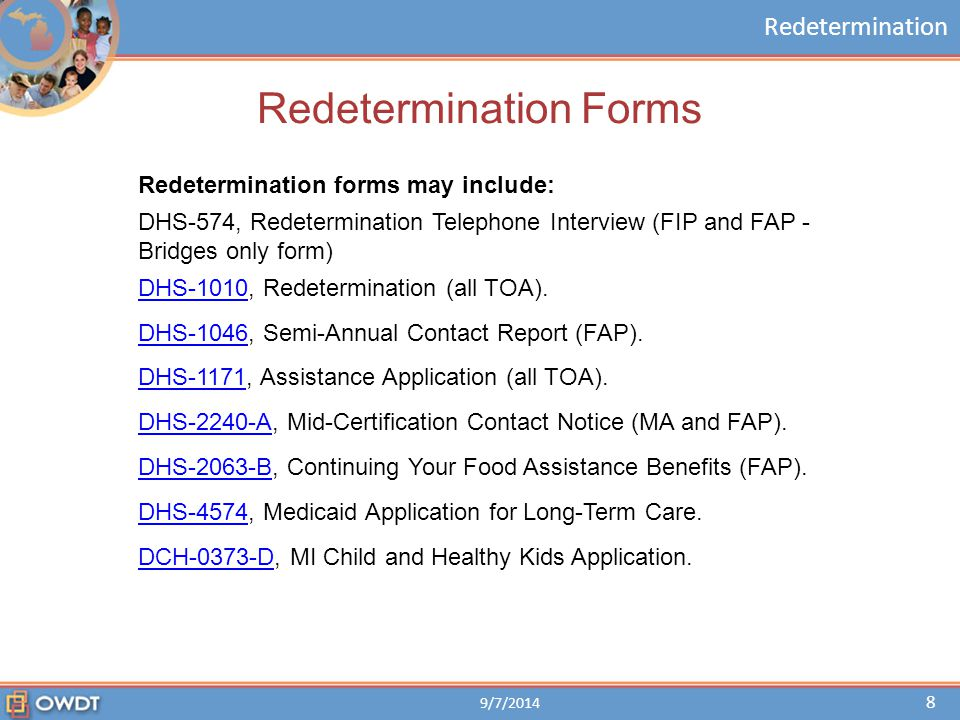 Redetermination Impact of Scheduling Early If the client is found eligible, a new redetermination date for the EDG is set based on the month you processed the redetermination.