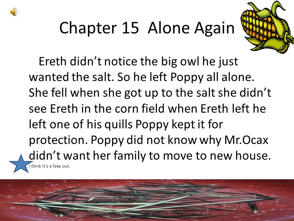 Chapter 14 On the way to new house They were walking to new house. She sees Mr.Ocax following them. Ereth thought she was lying. They thought that Oca