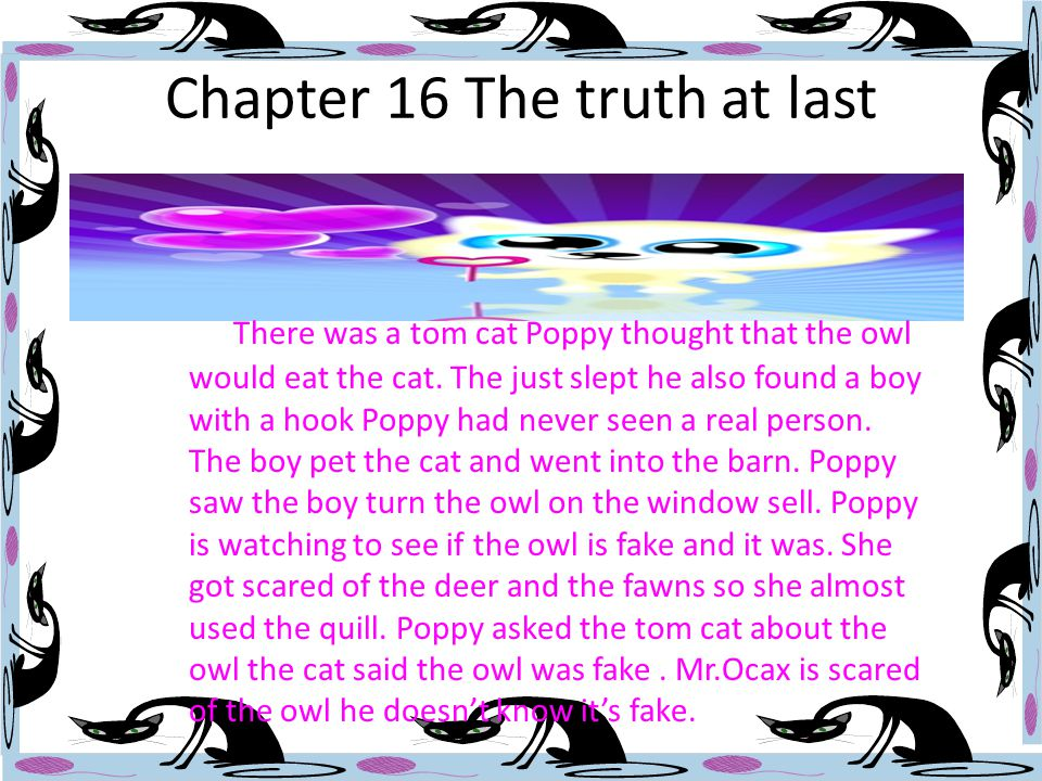 Chapter 15 Alone Again Ereth didn't notice the big owl he just wanted the salt. So he left Poppy all alone. She fell when she got up to the salt she d