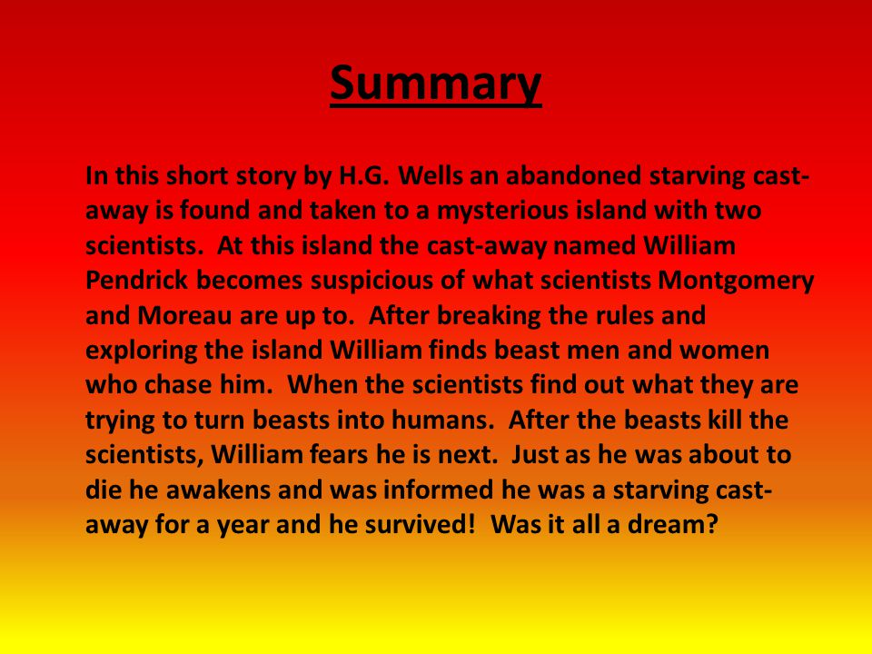 Summary In this short story by H.G.