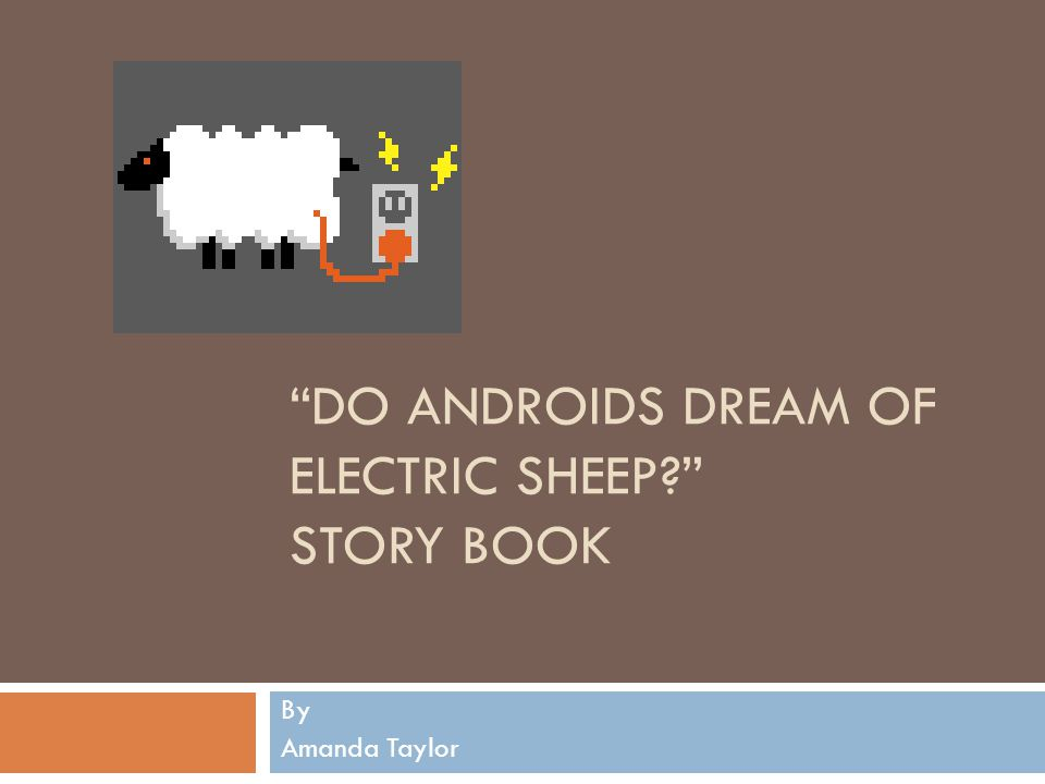 Do androids dream of electric sheep? setting S In the story Do androids Dream of Electric Sheep? by Philip K.
