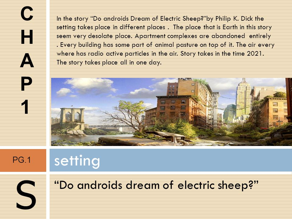 Do androids dream of electric sheep? mood PG.12 M Mood Mood means a prevailing emotional tone or general attitude In this book the emotional tone or mood is dreary.