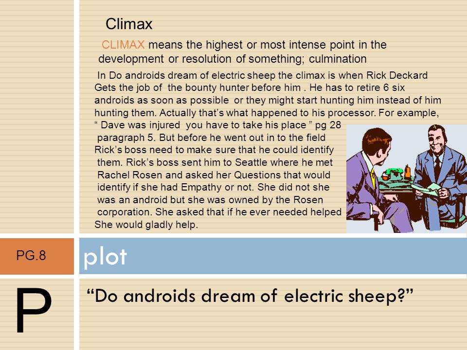 Do androids dream of electric sheep? plot P PG.9 Falling action FALLING ACTION means the part of a literary plot that occurs after the climax has been reached and the conflict has been resolved.