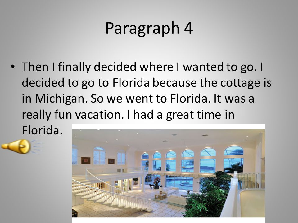 Paragraph 4 Then I finally decided where I wanted to go.