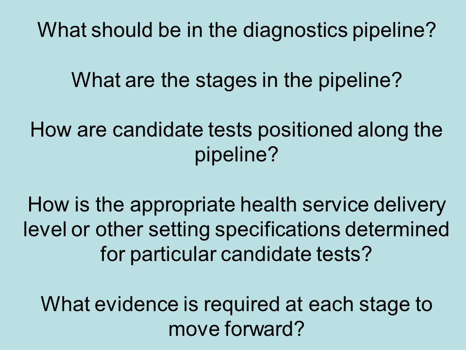 What should be in the diagnostics pipeline. What are the stages in the pipeline.