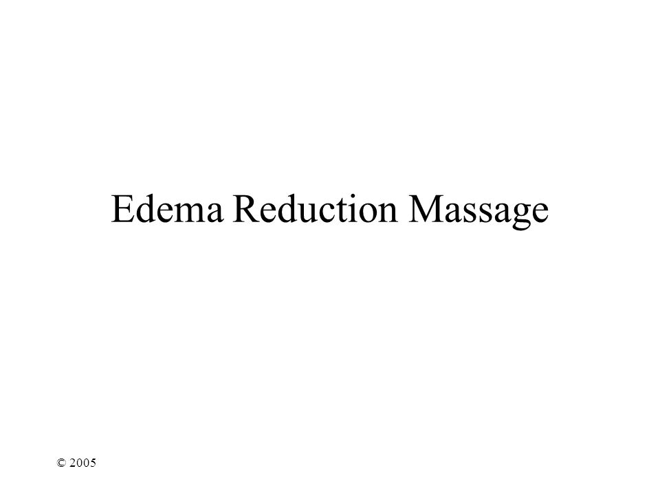 © 2005 Edema Reduction Massage