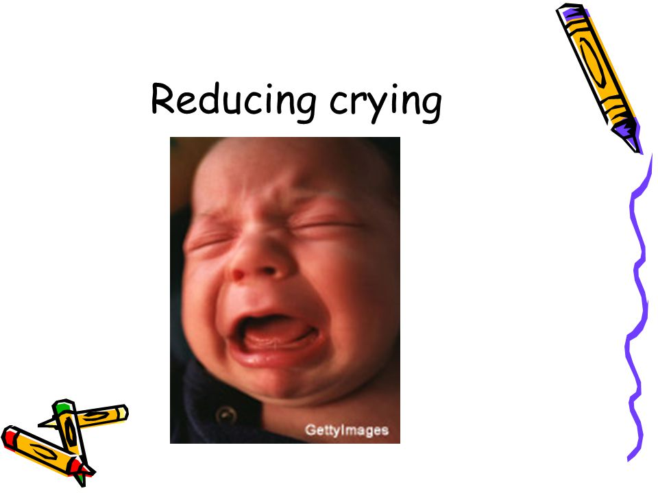 Reducing crying