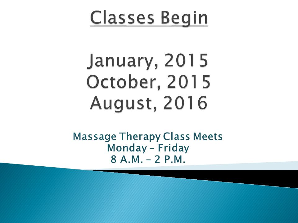 Massage Therapy Class Meets Monday – Friday 8 A.M. – 2 P.M.