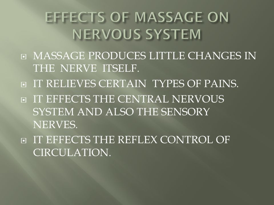  MASSAGE PRODUCES LITTLE CHANGES IN THE NERVE ITSELF.