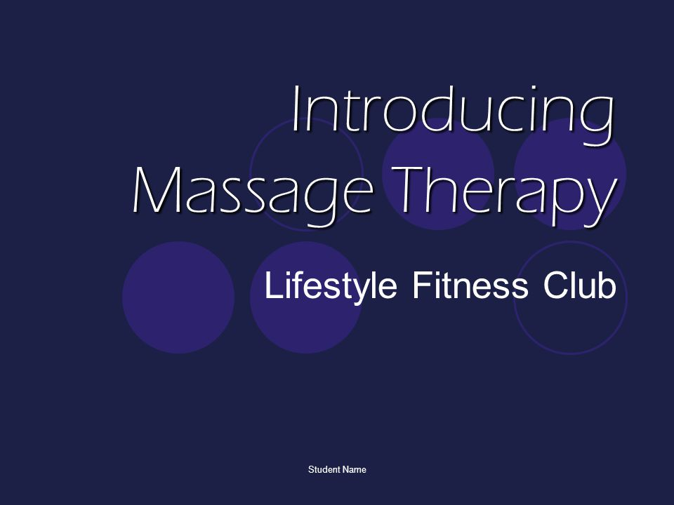 Student Name Introducing Massage Therapy Lifestyle Fitness Club