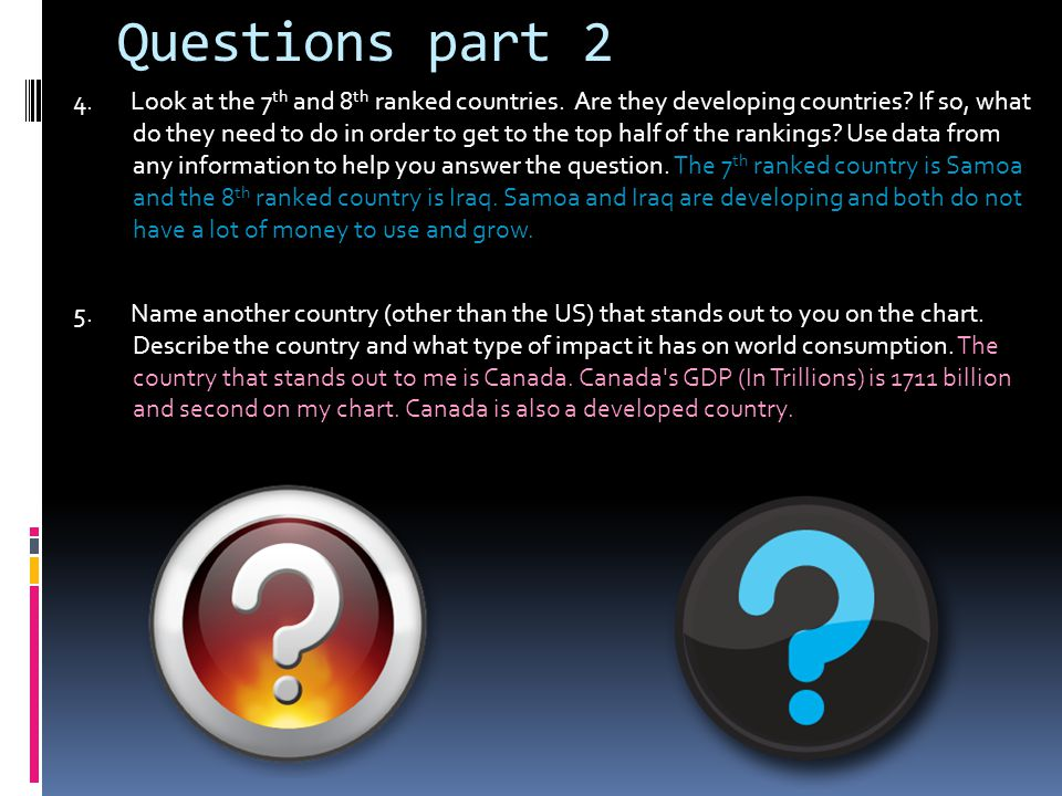 Questions part 2 4. Look at the 7 th and 8 th ranked countries.