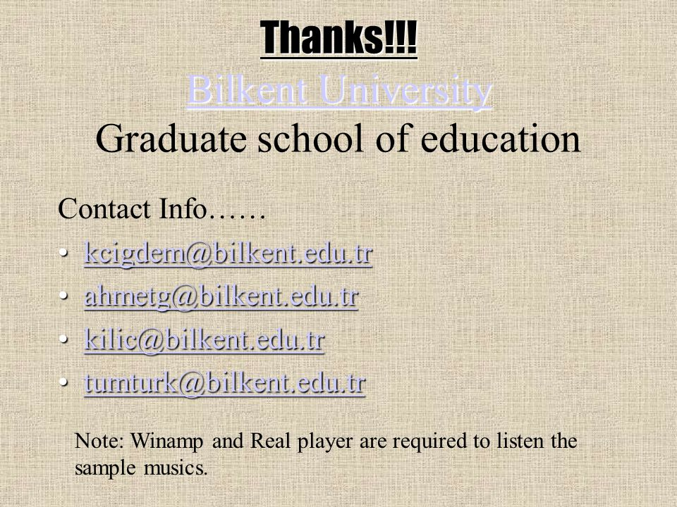 Thanks!!. Bilkent University Thanks!!.