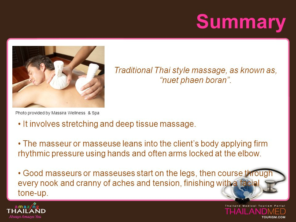 Summary Traditional Thai style massage, as known as, nuet phaen boran .