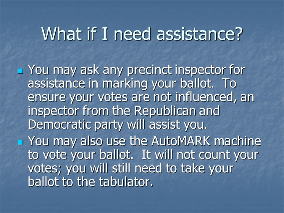 What if I need assistance.