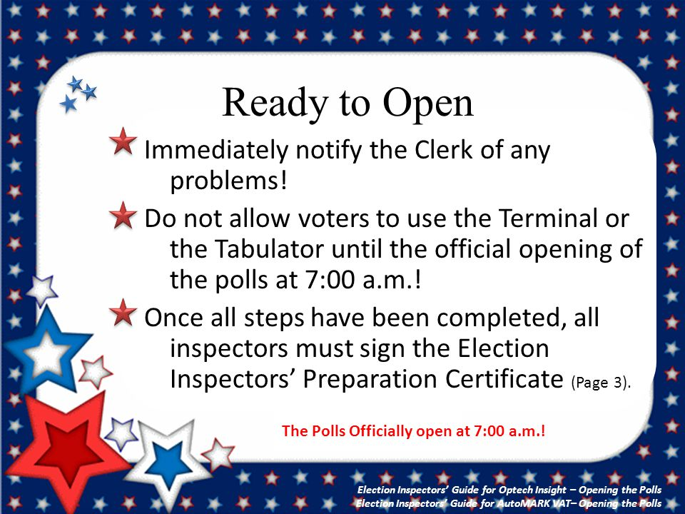 Ready to Open Immediately notify the Clerk of any problems.