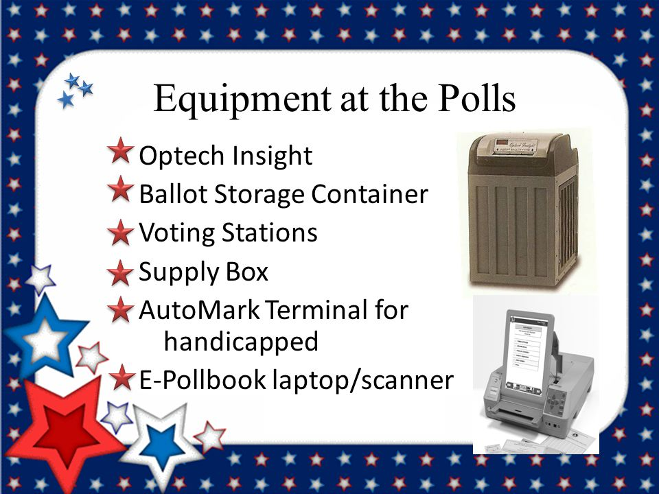 Equipment at the Polls Optech Insight Ballot Storage Container Voting Stations Supply Box AutoMark Terminal for handicapped E-Pollbook laptop/scanner