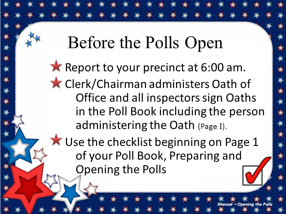 Prepare the Polling Place/Inside Establish a proper barrier to separate the voting area from the rest of the room.