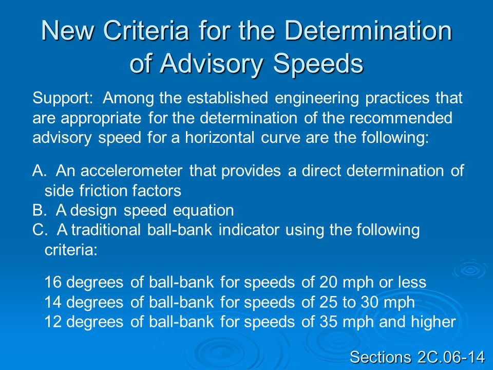 New Criteria for the Determination of Advisory Speeds A. An accelerometer that provides a direct determination of side friction factors B. A design sp