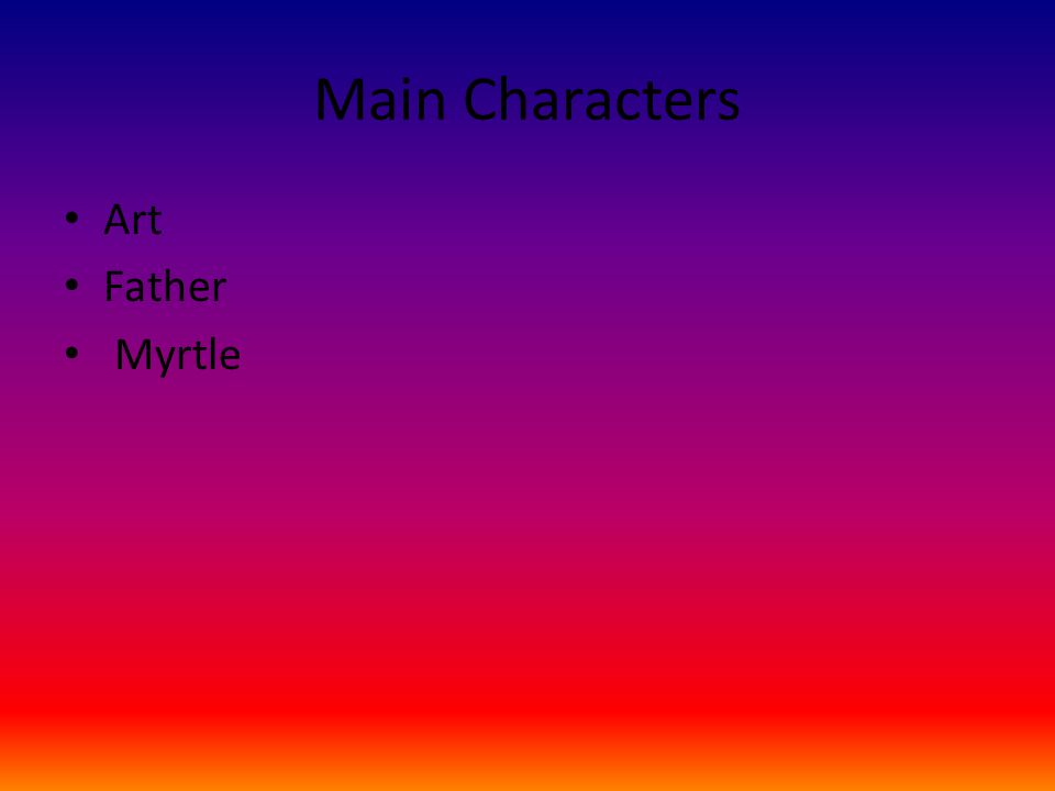 Main Characters Art Father Myrtle