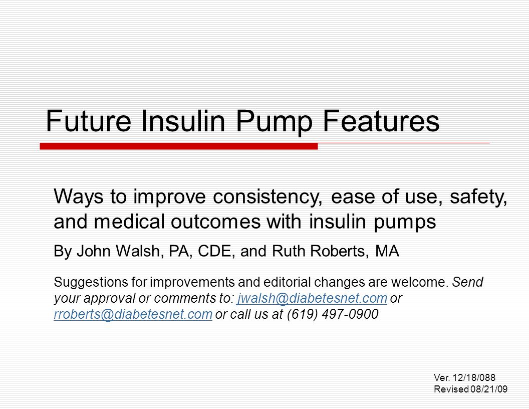 Background 1 We have been developing new ideas for several years to make insulin pumps more helpful to wearers.