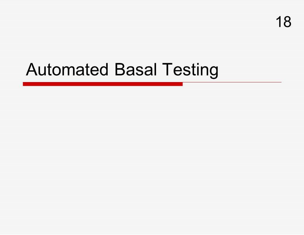 Automated Basal Testing 18