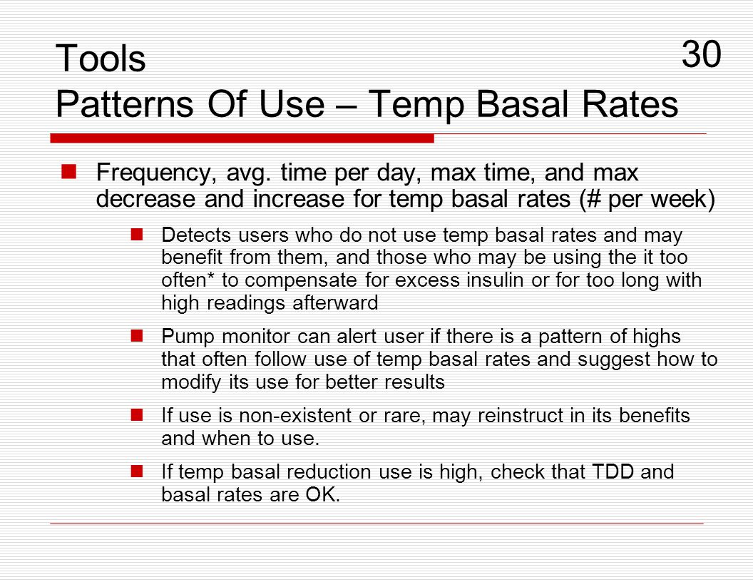 Tools Patterns Of Use – Temp Basal Rates Frequency, avg. time per day, max time, and max decrease and increase for temp basal rates (# per week) Detec