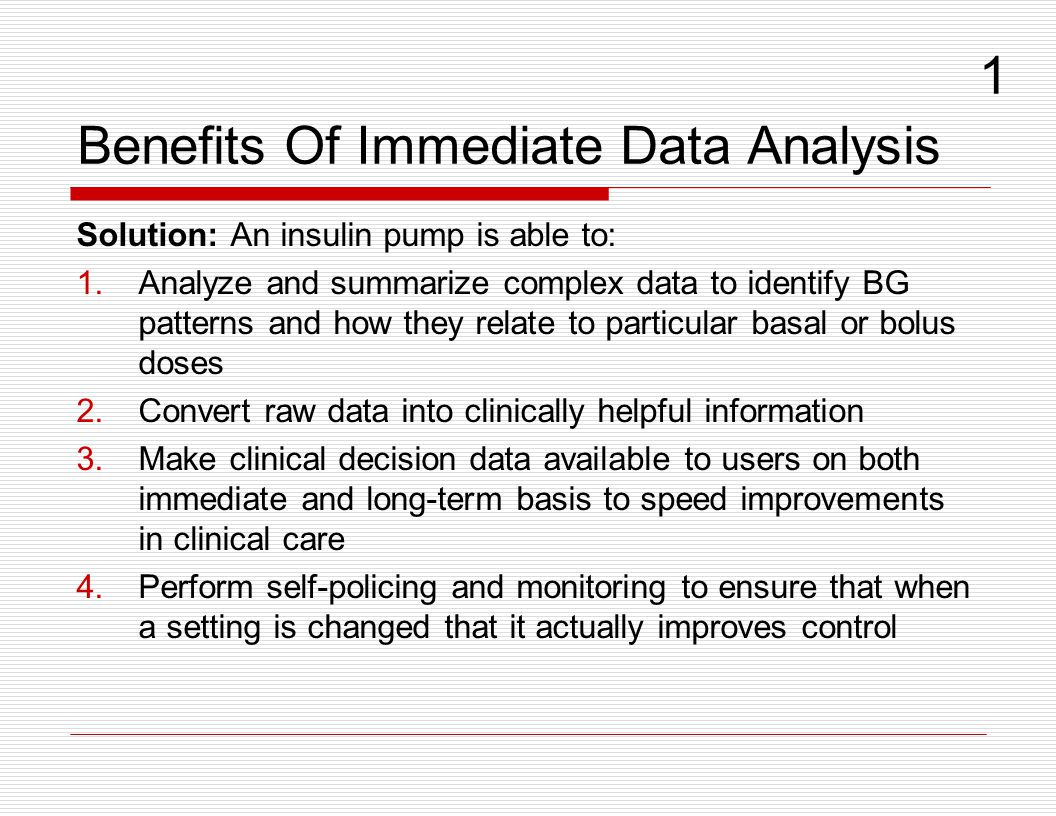 Solution: An insulin pump is able to: 1.Analyze and summarize complex data to identify BG patterns and how they relate to particular basal or bolus do